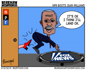 10-24-Bearman-Cartoons-Juan Williams Fired from NPR