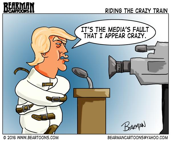Mad Political Cartoon >> Trump Blames Media for Crazy Comments - Bearman Cartoons